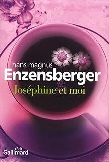 Joséphine et moi : récit, Enzensberger, Hans Magnus