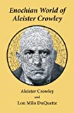 Enochian World of Aleister Crowley