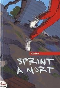 Sprint à mort par  Zolma
