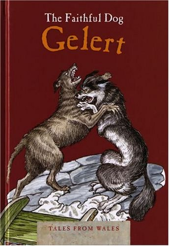 The Faithful Dog Gelert (Tales from Wales)