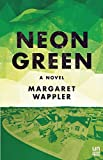Image of Neon Green: A Novel