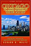 img - for By Gerard R. Wolfe - Chicago In and Around the Loop : Walking Tours of Architecture an (2nd Edition) (2004-01-20) [Paperback] book / textbook / text book