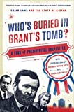 img - for Who's Buried in Grant's Tomb?: A Tour of Presidential Gravesites book / textbook / text book