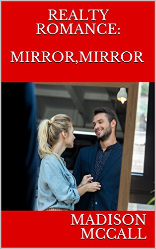 Realty Romance: Mirror, Mirror