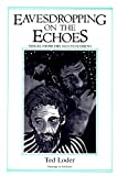 Eavesdropping on the Echoes : Voices from the Old Testament, Loder, Ted, 093105558X