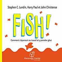 Fish Audiobook by Stephen C. Lundin, Harry Paul, John Christensen Narrated by Pierre Auger, Sophie Stanké