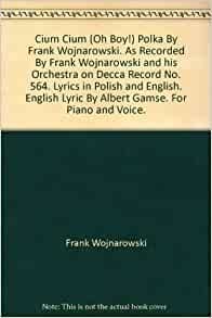 Frank Wojnarowski & Orchestra* Frank Wojnarowski & His Orchestra - Only For You - Polka / Gay Farmer - Oberek