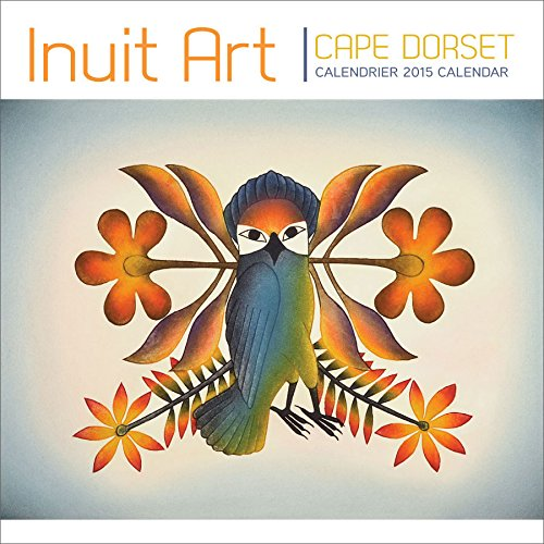Cape Dorset Inuit Art 2015 Calendar (English and French Edition)