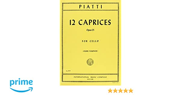 Amazon piatti alfredo 12 caprices op 25 for cello edited amazon piatti alfredo 12 caprices op 25 for cello edited by fournier by international music books fandeluxe Choice Image