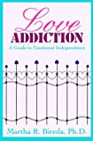 img - for Love Addiction by Martha R. Bireda (1991-04-22) book / textbook / text book