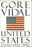 United States: Essays 1952-1992 by Gore Vidal (1993-05-18)