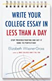 Write Your College Essay in Less Than a Day, Elizabeth Wissner-Gross, 034551727X