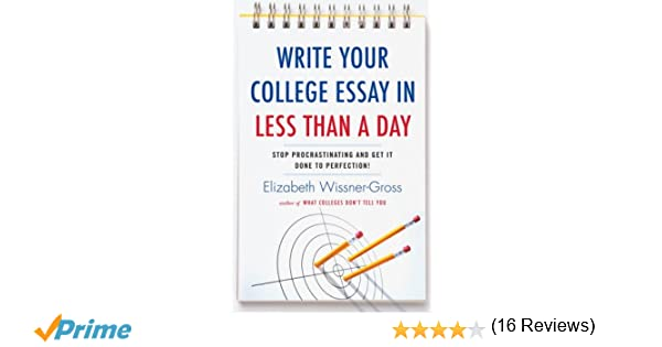 Write Your College Essay In Less Than A Day: Stop Procrastinating