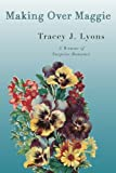 Making over Maggie, Tracey J. Lyons, 1477811656