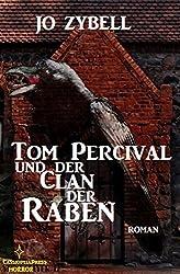 Tom Percival und der Clan der Raben: Dämonenjäger Tom Percival, Band 2: Cassiopeiapress Spannung
