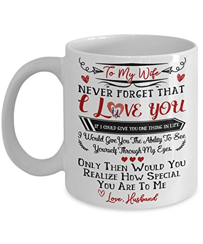 To My Wife I Love You Mug - Gift For Wife - Best Gift For Wedding Anniversary - Great Birthday Gift Idea For Her - Wife mug