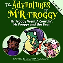 Mr Froggy Went A Courtin', Mr Froggy And The Bear (The Adventures of Mr. Froggy) (Volume 1)