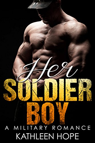 Military Romance: Her Soldier Boy by Kathleen Hope ebook deal