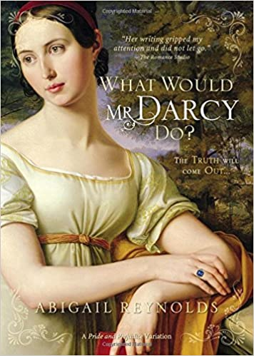 What would mr darcy do a pride prejudice variation abigail what would mr darcy do a pride prejudice variation abigail reynolds 0760789229695 amazon books fandeluxe Gallery