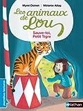Les animaux de Lou : Sauve-toi, Petit tigre !