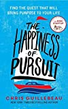 img - for The Happiness of Pursuit: Find the Quest that will Bring Purpose to Your Life by Chris Guillebeau (2014-09-11) book / textbook / text book