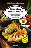 img - for Nuestro Mero Mole (Bestseller) (Spanish Edition) by Jesus Flores Y Escalante (2013-07-16) book / textbook / text book