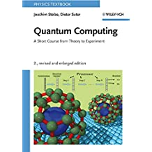 Quantum Computing, Revised and Enlarged: A Short Course from Theory to Experiment
