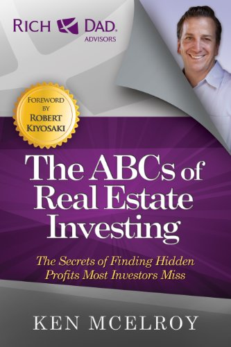 Pdf Business The ABCs of Real Estate Investing: The Secrets of Finding Hidden Profits Most Investors Miss (Rich Dad Advisors)