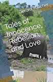 Tales of Innocence, Rebellion, and Love