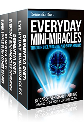 Dementia Diet: Everyday Mini-Miracles Box Set: Through Diet, Supplements and Vitamins