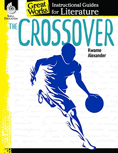 The Crossover: An Instructional Guide for Literature (Great Works)