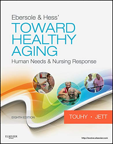 Ebersole & Hess' Toward Healthy Aging: Human Needs and Nursing Response (TOWARD HEALTHY AGING (EBERSOLE)) from Brand: Mosby