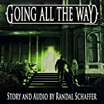 Going All the Way: Shivers: Tales of Erotic Nightmare, Book 1 | Randal Schaffer
