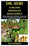 DR. SEBI CURE FOR IMPOTENCE MADE SIMPLE: The Total