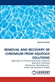 Removal and Recovery of Chromium from Aqueous Solutions, Hesham Ibrahim, 3838339037