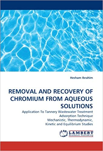 removal and recovery of chromium from aqueous solutions application to tannery wastewater treatment adsorption technique mechanistic thermodynamic