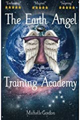 The Earth Angel Training Academy (Earth Angel Series) (Volume 1) Paperback
