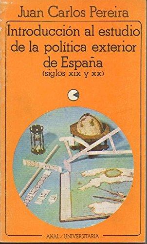 Introducción al estudio de la política exterior de España siglos ...
