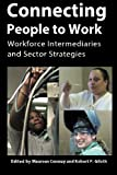 img - for Connecting People to Work: Workforce Intermediaries and Sector Strategies book / textbook / text book