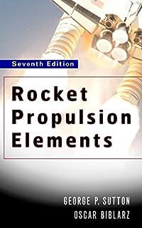 rocket propulsion elements amazon co uk george p sutton oscar rh amazon co uk Rocket Propulsion Elements Edition 8th rocket propulsion elements 9th edition solution manual
