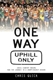 One Way, Uphill Only: Cross Country Dreams and the Journey to a State Championship Season