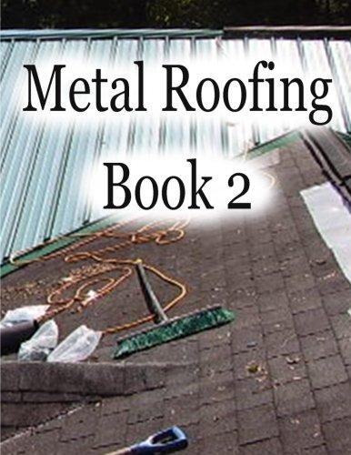 Metal roofing book 2 (Volume 2) (Metal Roofing Books)