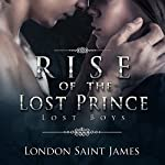 Rise of the Lost Prince: Lost Boys, Book 1 | London Saint James