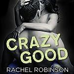 Crazy Good | Rachel Robinson