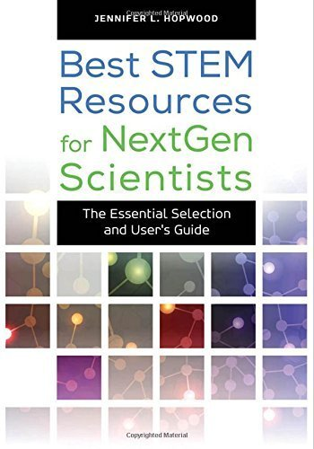 Best STEM Resources for NextGen Scientists: The Essential Selection and User's Guide (Best Books) by Jennifer L. Hopwood (2015-06-30)