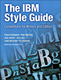 The IBM Style Guide: Conventions for Writers and Editors (IBM Press)