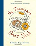 The Tassajara Bread Book, Edward Espe Brown, 1590308360