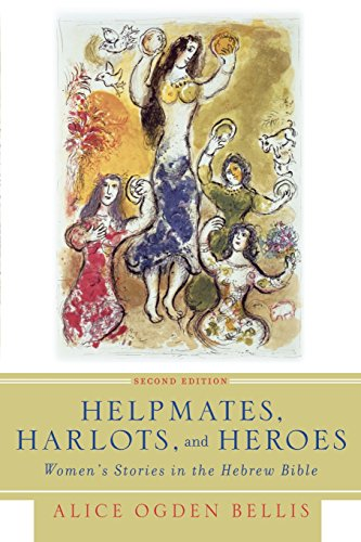 Helpmates, Harlots, and Heroes, Second Edition: Women's Stories in the Hebrew Bible (Mall In Westminster)