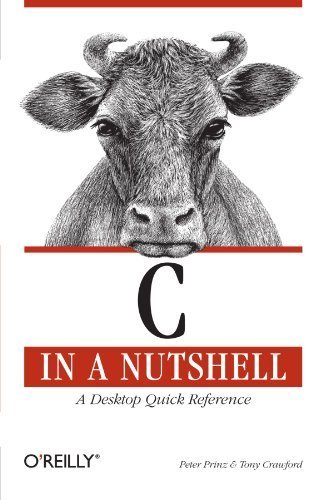 Read Online C in a Nutshell (In a Nutshell (O'Reilly)) 1st edition by Prinz, Peter; Crawford, Tony published by O'Reilly Media Paperback pdf epub