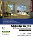 Autodesk 3ds Max 2015: A Comprehensive Guide